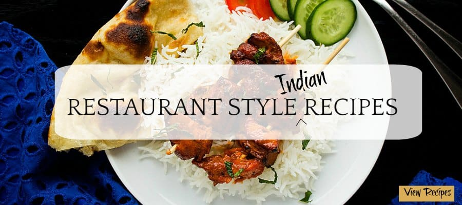 restaurant style indian recipes