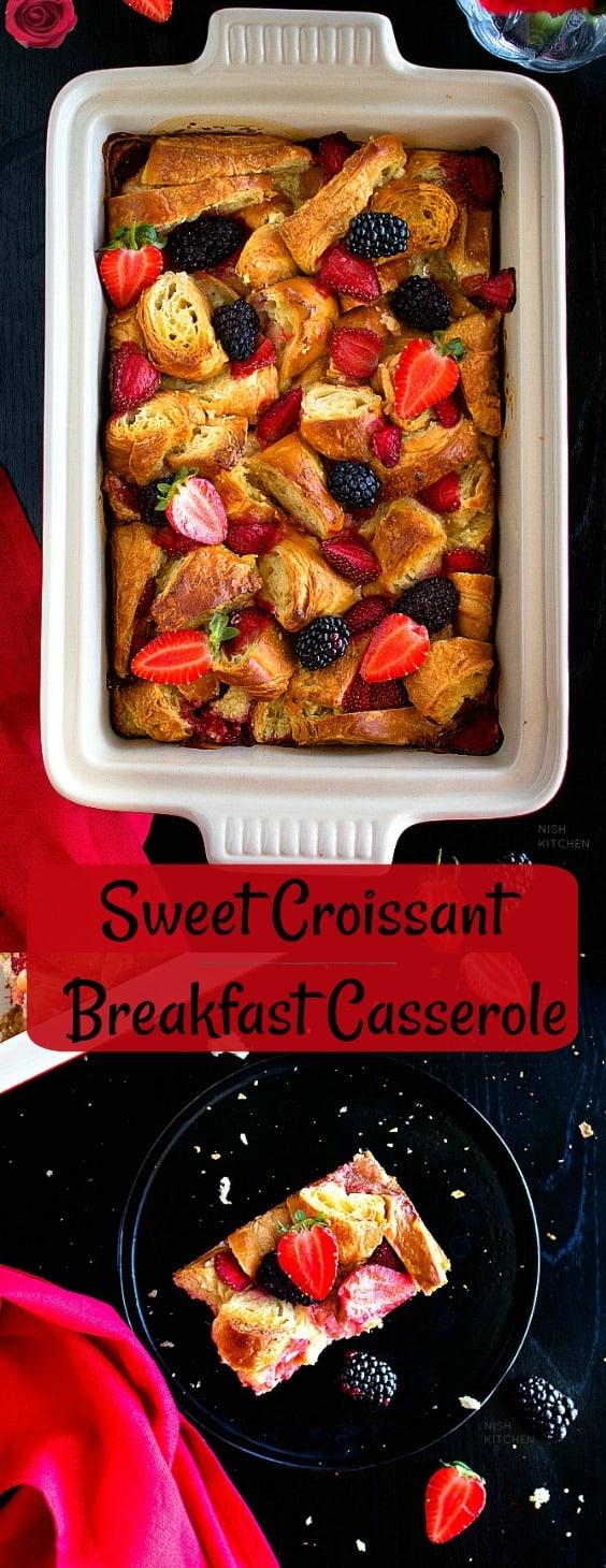 Sweet croissant breakfast casserole